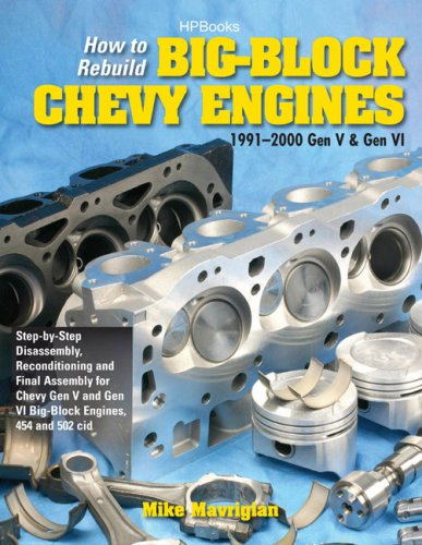 Download How to Rebuild Big-Block Chevy Engines, 1991-2000 Gen V & Gen VIHP1550: Disassembly, Reconditioning and Final Assembly for Chevy Gen V and Gen VI Big-Block Engines, 454 and 502 cid ebook