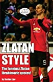 img - for Zlatan Style: The funniest Zlatan Ibrahimovic quotes! book / textbook / text book