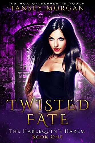 Twisted Fate: A Reverse Harem Urban Fantasy (The Harlequin's Harem Book 1)