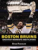 Boston Bruins, Stan Fischler, 1613211996