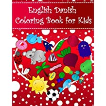 English Danish Coloring Book For Kids: Bilingual dictionary over 300 pictures to color with fruits vegetables animals food family nature transportation sports household objects shapes colors insects holidays numbers. A fun way to learn vocabulary with illustrations and workbook practice space