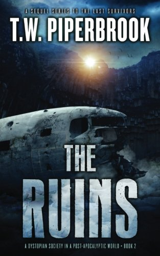 Read Online The Ruins 2: A Dystopian Society in a Post-Apocalyptic World (Volume 2) pdf epub