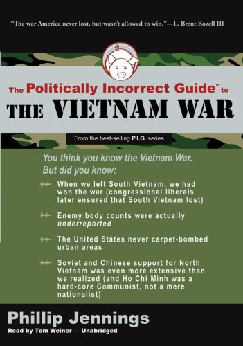 The Politically Incorrect Guide to the Vietnam War (Politically Incorrect Guides) (Library Edition) by Brand: Blackstone Audio, Inc.