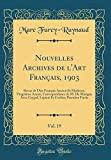 img - for Nouvelles Archives de l'Art Fran ais, 1903, Vol. 19: Revue de l'Art Fran ais Ancien Et Moderne, Vingti me Ann e; Correspondance de M. De Marigny Avec ... Partie (Classic Reprint) (French Edition) book / textbook / text book