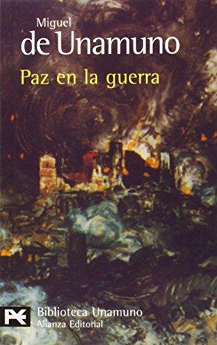 Descargar Libro Paz En La Guerra: 99 De Miguel Miguel De Unamuno