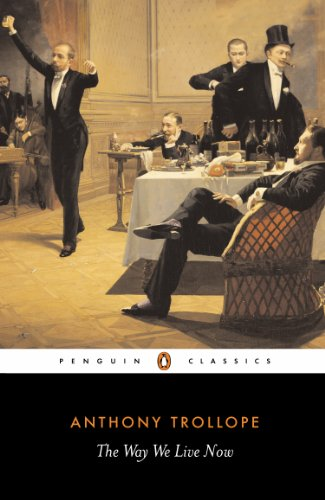 The Way We Live Now (Penguin Classics) (Anthony Trollope The Way We Live Now)
