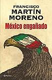 M?ico enga?do (Spanish Edition) by Francisco Martin Moreno (2016-02-09)