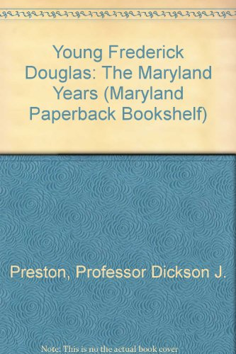 Young Frederick Douglas: The Maryland Years (Maryland Paperback Bookshelf)