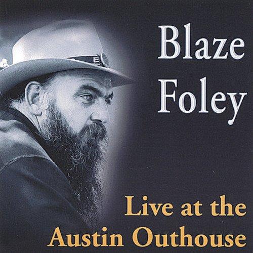 Live At The Austin Outhouse by Foley, Blaze