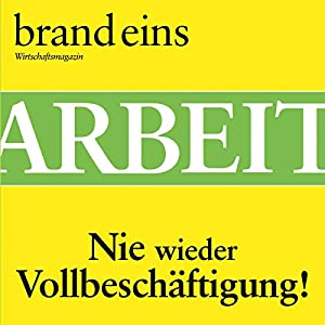 brand eins audio: Arbeit Hörbuch