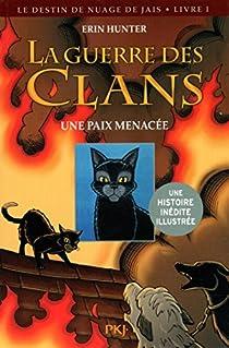 La guerre des Clans illustrée, cycle II - Le destin de Nuage de Jais, tome 1 : Une paix menacée par Hunter