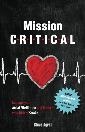 Mission Critical: Manage your Atrial Fibrillation and Reduce your Risk of Stroke