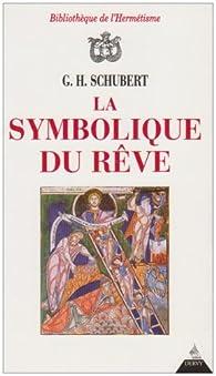 La Symbolique du rêve par G.-H. Schubert