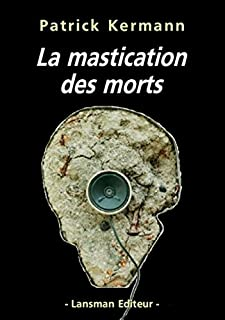 La mastication des morts, Kermann, Patrick