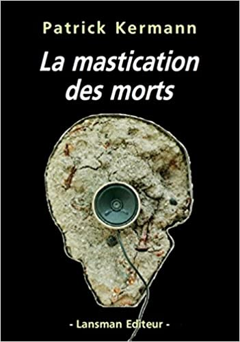 La mastication des morts : Oratorio in progress pdf, epub ebook