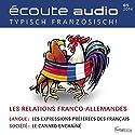 Écoute audio - Les relations franco-allemandes. 5/2014: Französisch lernen Audio - Die deutsch-französischen Beziehungen Hörbuch von div. Gesprochen von: div.