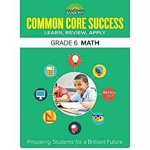 Barron's Common Core Success Grade 6 Math: Preparing Students for a Brilliant Future