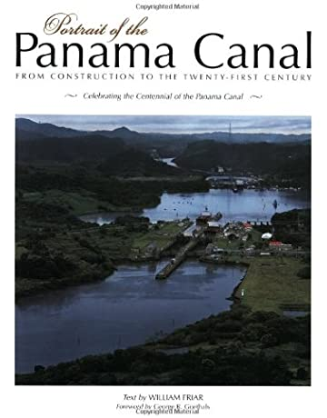 Portrait of the Panama Canal: From Construction to the Twenty-First Century