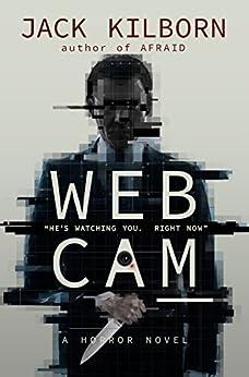 WEBCAM - A Novel of Terror (The Konrath/Kilborn Collective) by [Kilborn, Jack, Konrath, J.A.]