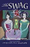 The SWAG Life, Melinda Rainey Thompson, 0895873516