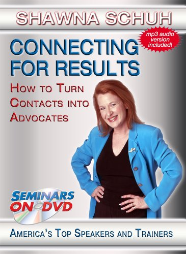 Connecting for Results - How to Turn Contacts into Advocates - Seminars On Demand Business Relationship Skills and Sales Training Video - Speaker Shawna Schuh - Includes Streaming Video + - Schuh Sales
