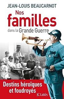 Nos familles dans la grande guerre par Beaucarnot