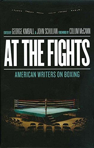 At the Fights: American Writers on Boxing: A Library of America Special Publication by Library of America
