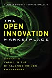 The Open Innovation Marketplace, Alpheus Bingham and Dwayne Spradlin, 0132311836
