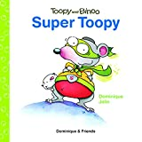 Super Toopy (Toopy and Binoo)