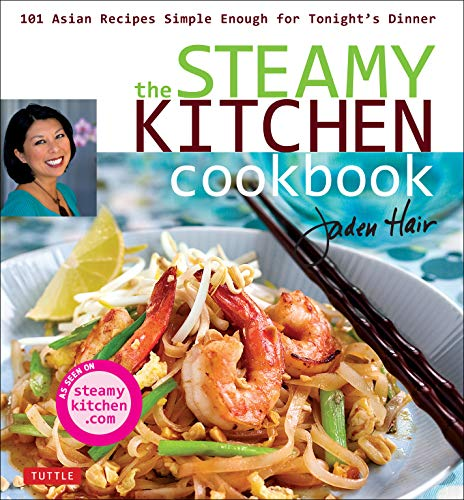 The Steamy Kitchen Cookbook: 101 Asian Recipes Simple Enough for Tonight's Dinner ()