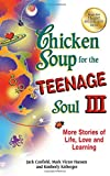 Chicken Soup for the Teenage Soul III, Jack Canfield and Mark Victor Hansen, 1623610915