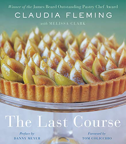 The Last Course by Claudia Fleming, Melissa Clark