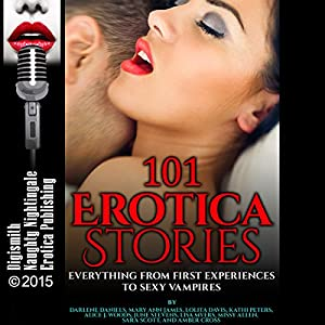 101 Erotica Stories: Everything from First Experiences to Sexy Vampires Audiobook