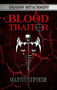 Blood Traitor (Shadow Detachment Book 5) by [Stryker, Martin, Martin, C.E.]