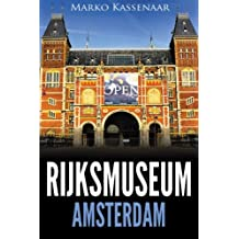 Rijksmuseum Amsterdam: Highlights of the Collection (Amsterdam Museum Guides) (Volume 1)