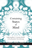 Containing States of Mind: Exploring Bion's 'Container Model' in Psychoanalytic Psychotherapy