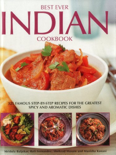 Aromatic Indian Dishes (Best Ever Indian Cookbook: 325 Famous Step-by-Step Recipes for the Greatest Spicy and Aromatic Dishes)