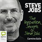 Innovation Secrets of Steve Jobs   Carmine Gallo