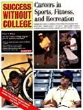 Careers in Sports Fitness and Recreation, Robert F. Wilson, 0764115626