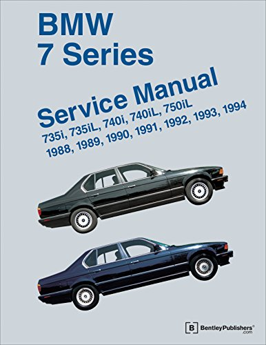 BMW 7 Series (E32) Service Manual: 1988, 1989, 1990, 1991, 1992, 1993, 1994