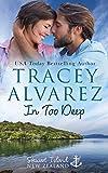 In Too Deep: A Small Town Romance (Stewart Island Series Book 1)
