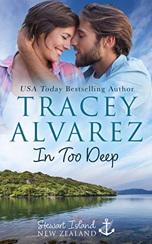 (In Too Deep: A Small Town Romance (Stewart Island Series Book 1))