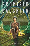 Promised Daughter: We Call Ourselves the Cursed Part I (Volume 1)