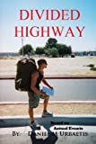 Divided Highway, Daniel M. Urbaetis, 061587410X