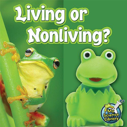 Living Or Nonliving? (My Science Library)