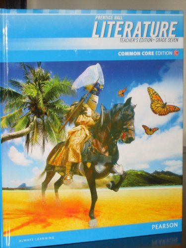 Prentice Hall Literature, Teacher's Edition ,Grade 7, Common Core Edition