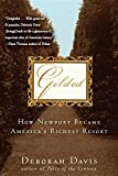 Gilded: How Newport Became America s Richest Resort