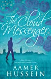Front cover for the book The Cloud Messenger by Aamer Hussein