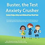 Buster the Test Anxiety Crusher: Buster Helps Abby and Michael Pass Their Test