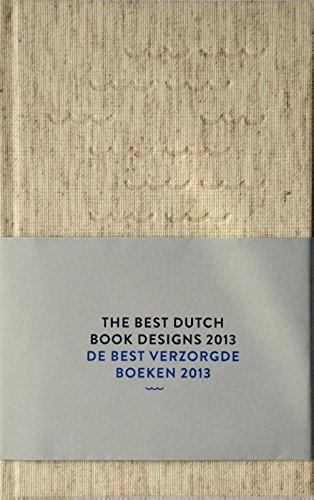 The Best Dutch Book Designs 2013 (English And Dutch Edition)